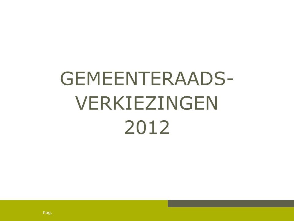 Pag. GEMEENTERAADS- VERKIEZINGEN 2012