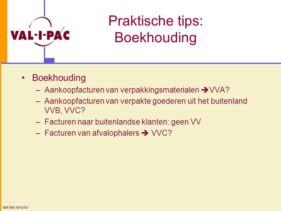 Praktische tips: Boekhouding Boekhouding –Aankoopfacturen van verpakkingsmaterialen  VVA? –Aankoopfacturen van verpakte goederen uit het buitenland V