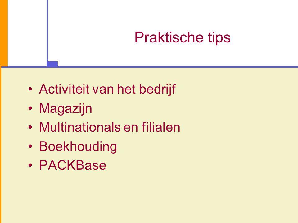 Praktische tips Activiteit van het bedrijf Magazijn Multinationals en filialen Boekhouding PACKBase