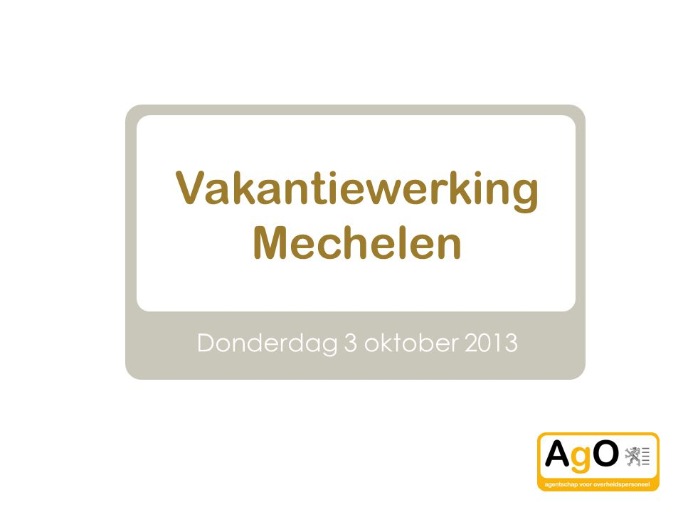 Vakantiewerking Mechelen Donderdag 3 oktober 2013