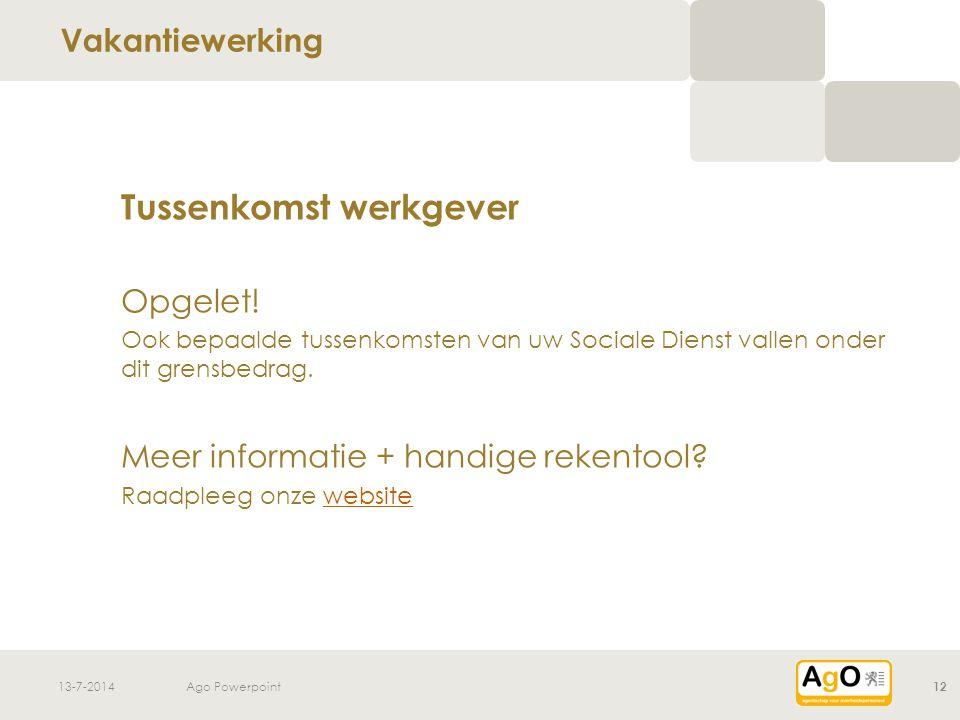 13-7-2014Ago Powerpoint12 Tussenkomst werkgever Opgelet.