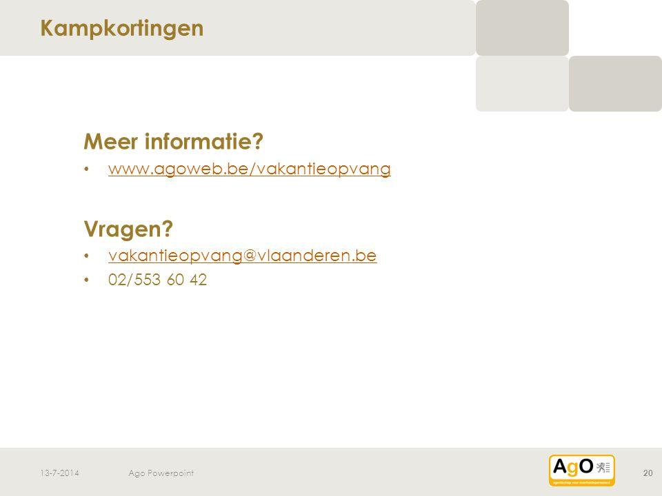 13-7-2014Ago Powerpoint20 Meer informatie. www.agoweb.be/vakantieopvang Vragen.