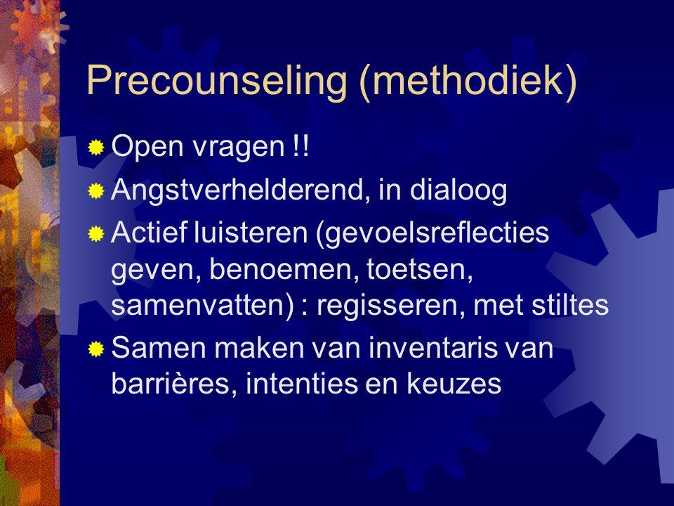 Precounseling (methodiek)  Open vragen !.