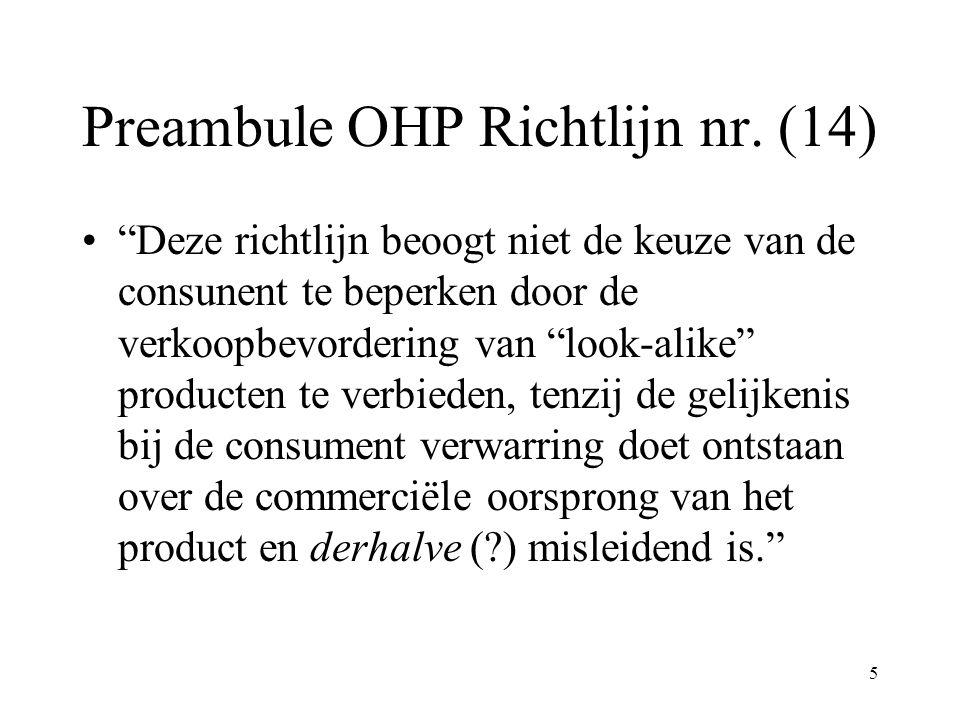 """5 Preambule OHP Richtlijn nr. (14) """"Deze richtlijn beoogt niet de keuze van de consunent te beperken door de verkoopbevordering van """"look-alike"""" produ"""