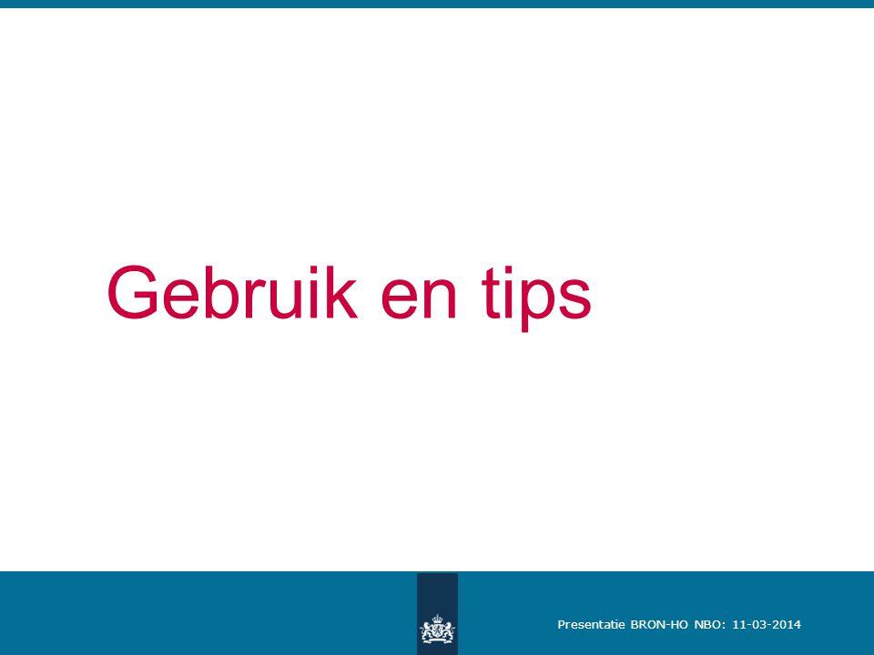Presentatie BRON-HO NBO: 11-03-2014 Gebruik en tips
