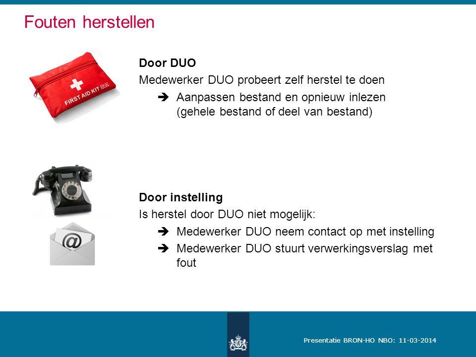 Presentatie BRON-HO NBO: 11-03-2014 Fouten herstellen Door DUO Medewerker DUO probeert zelf herstel te doen  Aanpassen bestand en opnieuw inlezen (ge