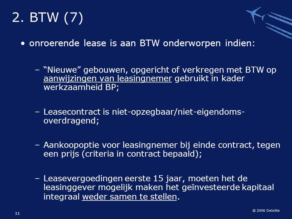 """© 2006 Deloitte 11 onroerende lease is aan BTW onderworpen indien: –""""Nieuwe"""" gebouwen, opgericht of verkregen met BTW op aanwijzingen van leasingnemer"""