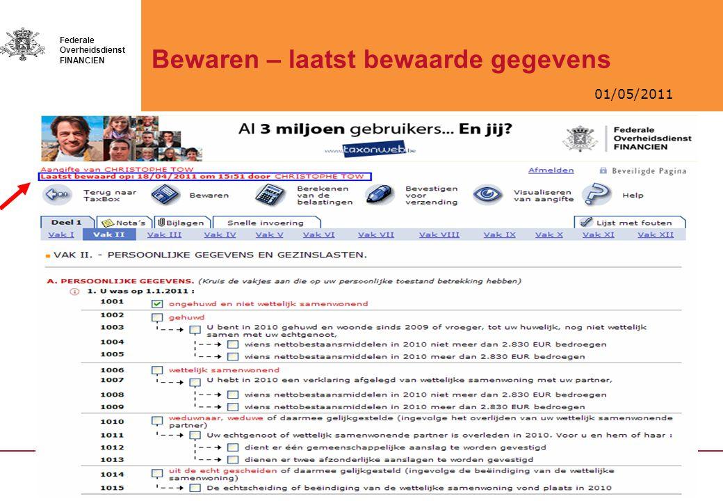01/05/2011 Federale Overheidsdienst FINANCIEN Bewaren – laatst bewaarde gegevens