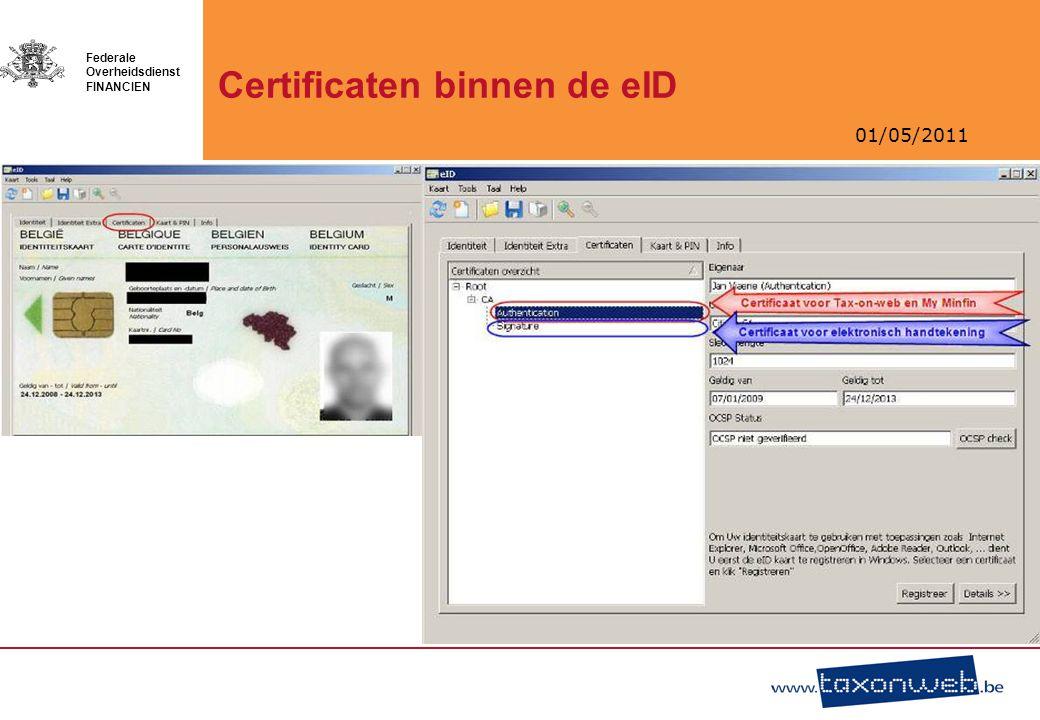 01/05/2011 Federale Overheidsdienst FINANCIEN Certificaten binnen de eID