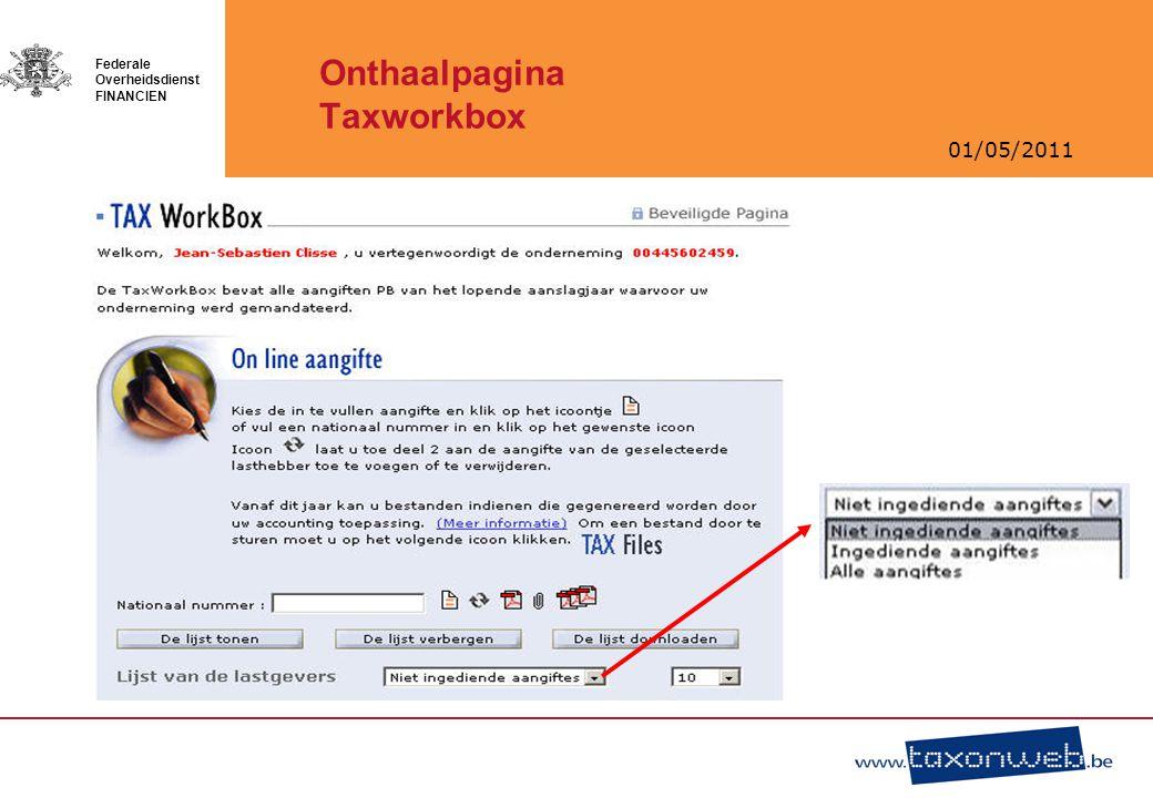 01/05/2011 Federale Overheidsdienst FINANCIEN Onthaalpagina Taxworkbox