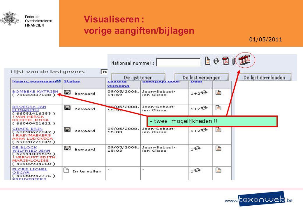 01/05/2011 Federale Overheidsdienst FINANCIEN Visualiseren : vorige aangiften/bijlagen - twee mogelijkheden !!