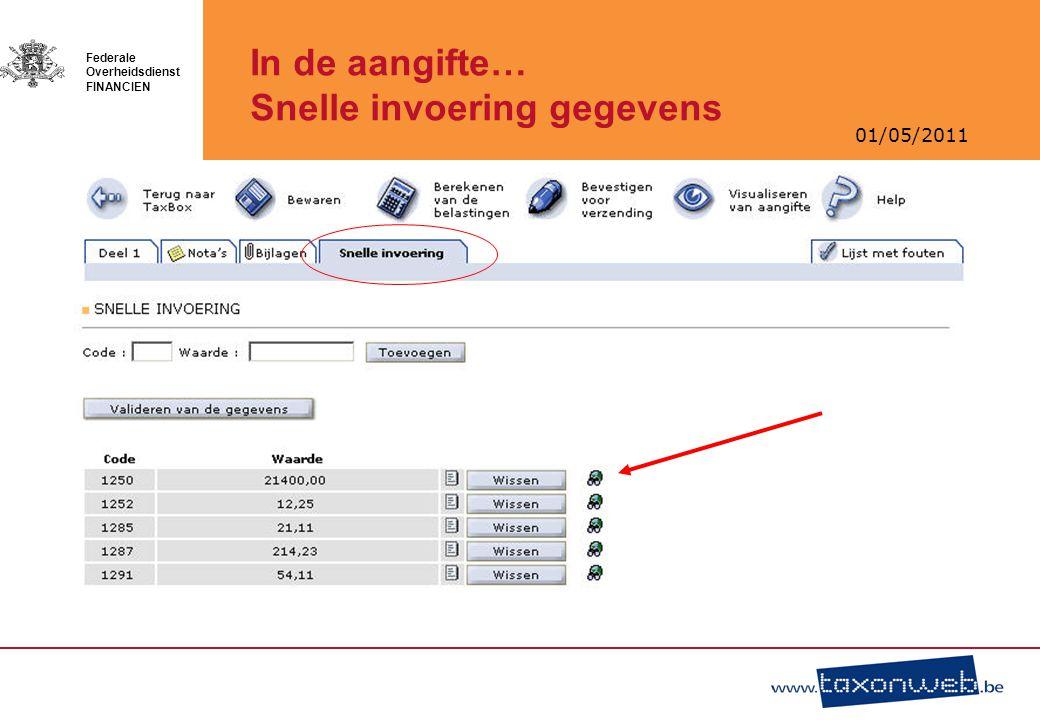 01/05/2011 Federale Overheidsdienst FINANCIEN In de aangifte… Snelle invoering gegevens