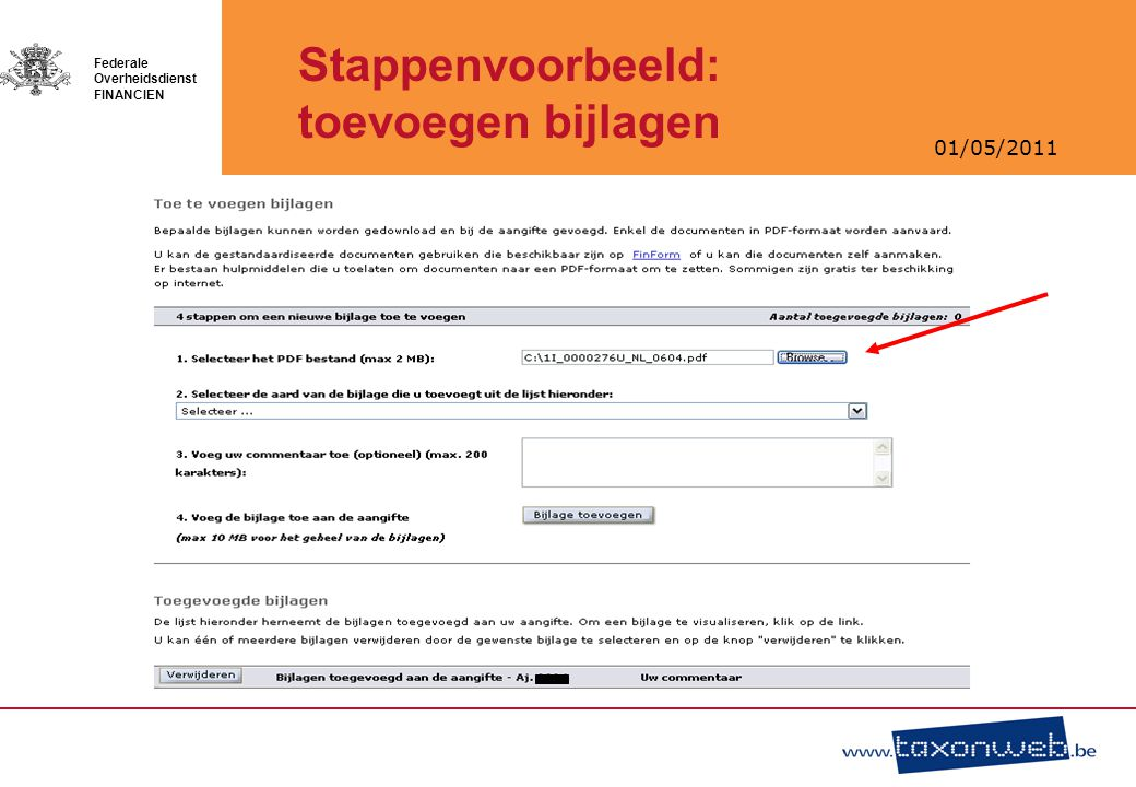 01/05/2011 Federale Overheidsdienst FINANCIEN Stappenvoorbeeld: toevoegen bijlagen