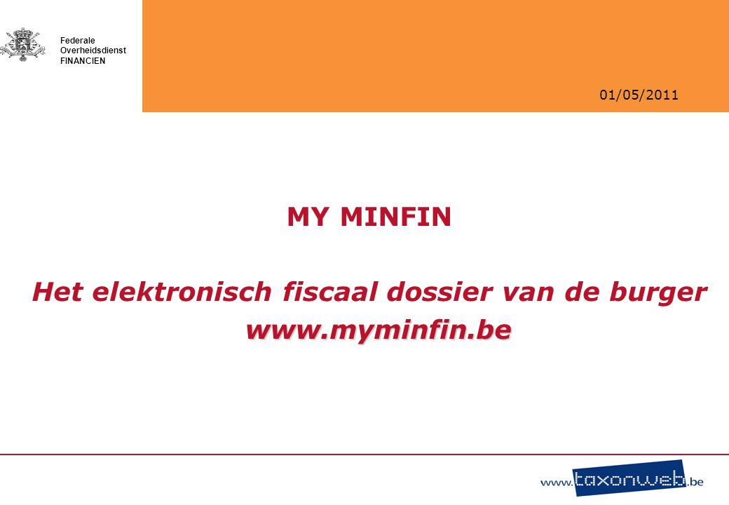 01/05/2011 Federale Overheidsdienst FINANCIEN MyMinfin volmacht : aanvraag via My Minfin Pro
