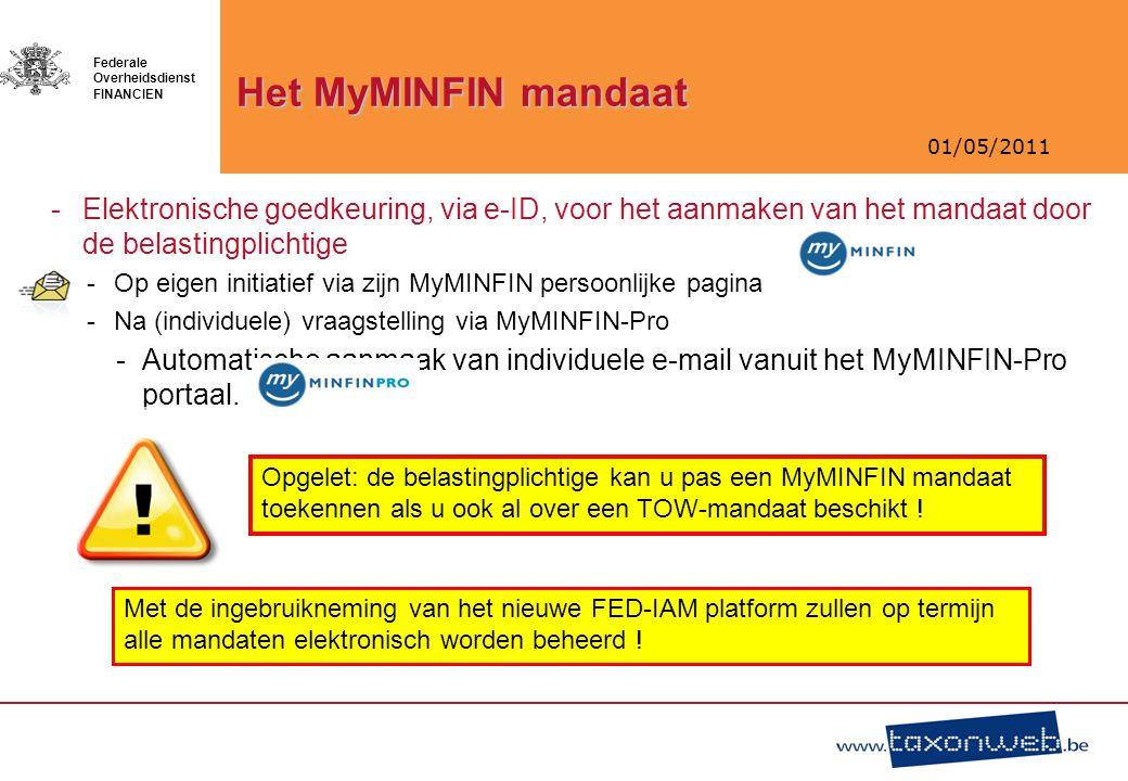 01/05/2011 Federale Overheidsdienst FINANCIEN Het MyMINFIN mandaat -Elektronische goedkeuring, via e-ID, voor het aanmaken van het mandaat door de bel