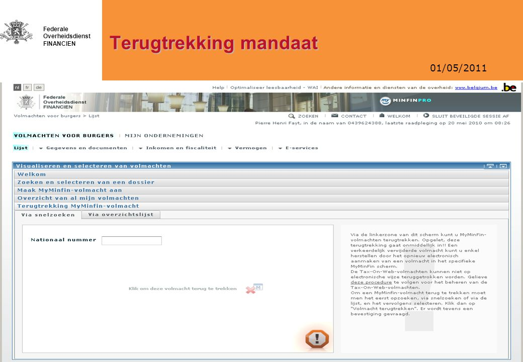 01/05/2011 Federale Overheidsdienst FINANCIEN Terugtrekking mandaat