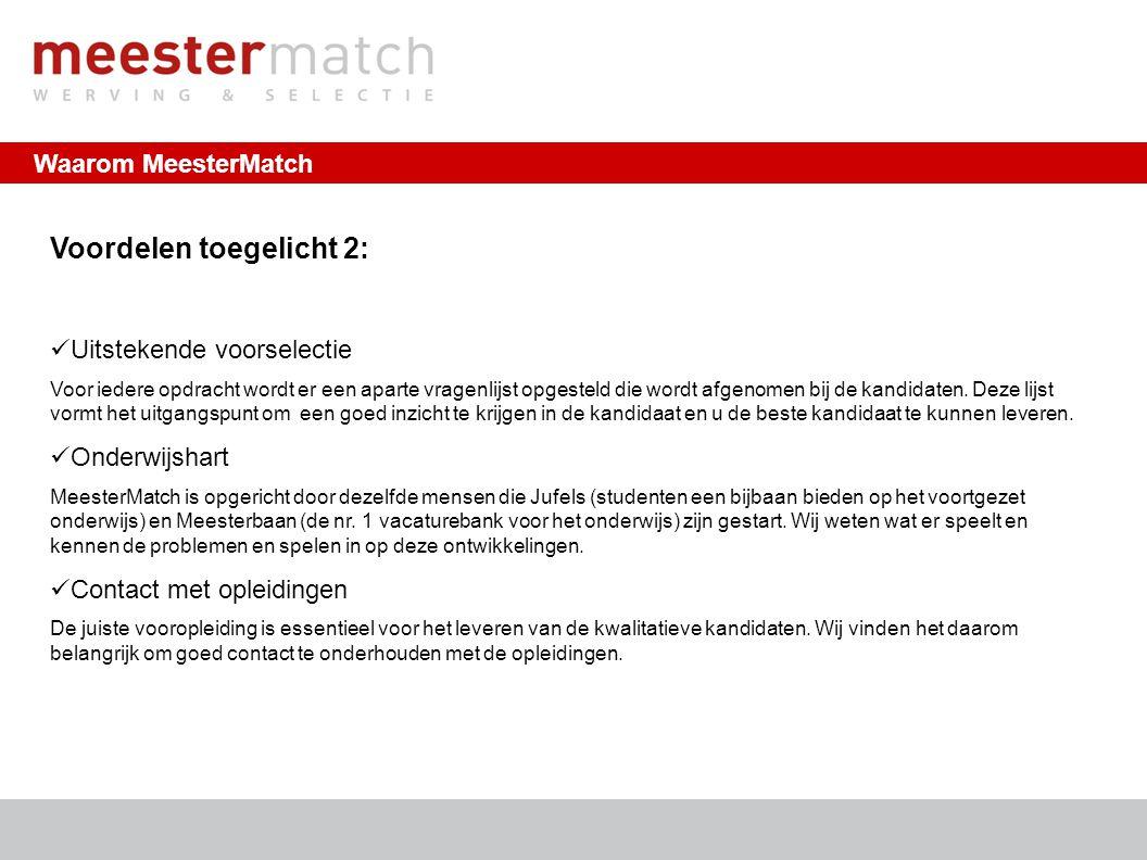 MeesterMatch staat voor de volgende uitgangspunten: Wij stralen betrokkenheid uit Wij leveren altijd kwaliteit en een hoge service Wij zijn altijd bereikbaar voor uw vragen Wij zijn resultaatgericht en integer Wij streven naar een lange termijn relatie Onze uitgangspunten http://www.meestermatch.nl | info@meestermatch.nl