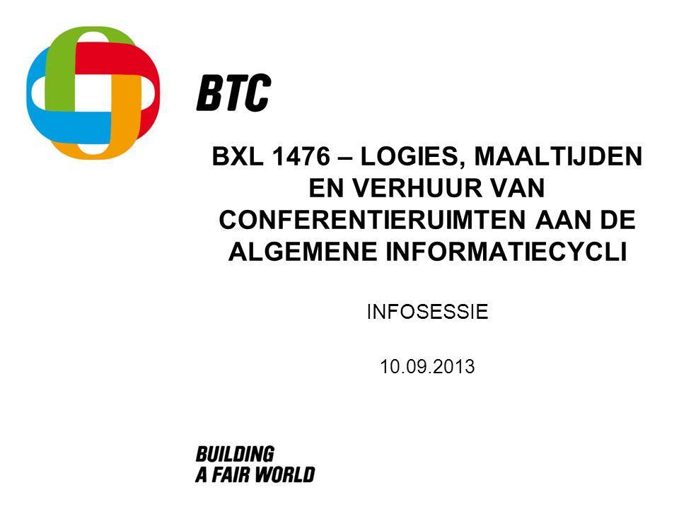 BXL 1476 – LOGIES, MAALTIJDEN EN VERHUUR VAN CONFERENTIERUIMTEN AAN DE ALGEMENE INFORMATIECYCLI INFOSESSIE 10.09.2013