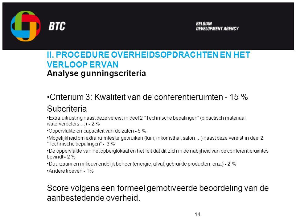 II. PROCEDURE OVERHEIDSOPDRACHTEN EN HET VERLOOP ERVAN Analyse gunningscriteria Criterium 3: Kwaliteit van de conferentieruimten - 15 % Subcriteria Ex