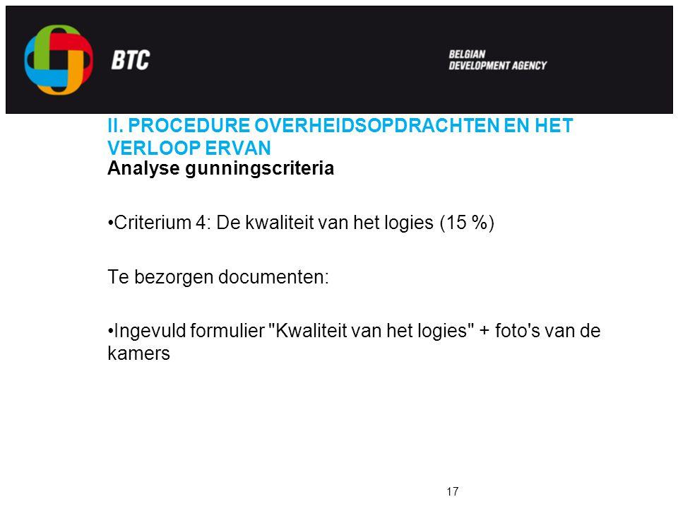 II. PROCEDURE OVERHEIDSOPDRACHTEN EN HET VERLOOP ERVAN Analyse gunningscriteria Criterium 4: De kwaliteit van het logies (15 %) Te bezorgen documenten