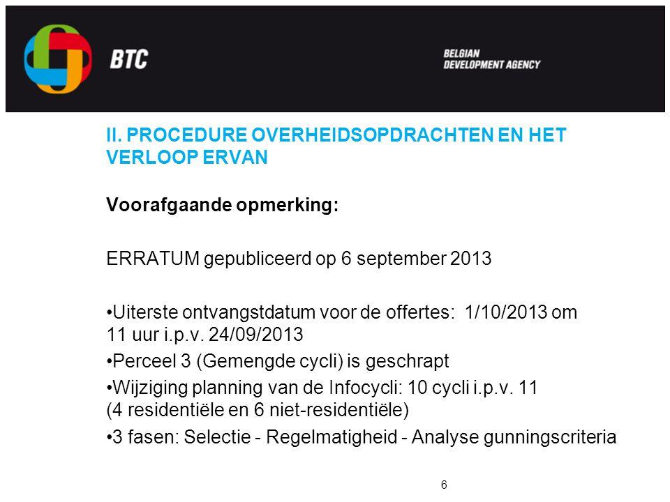 II. PROCEDURE OVERHEIDSOPDRACHTEN EN HET VERLOOP ERVAN Voorafgaande opmerking: ERRATUM gepubliceerd op 6 september 2013 Uiterste ontvangstdatum voor d