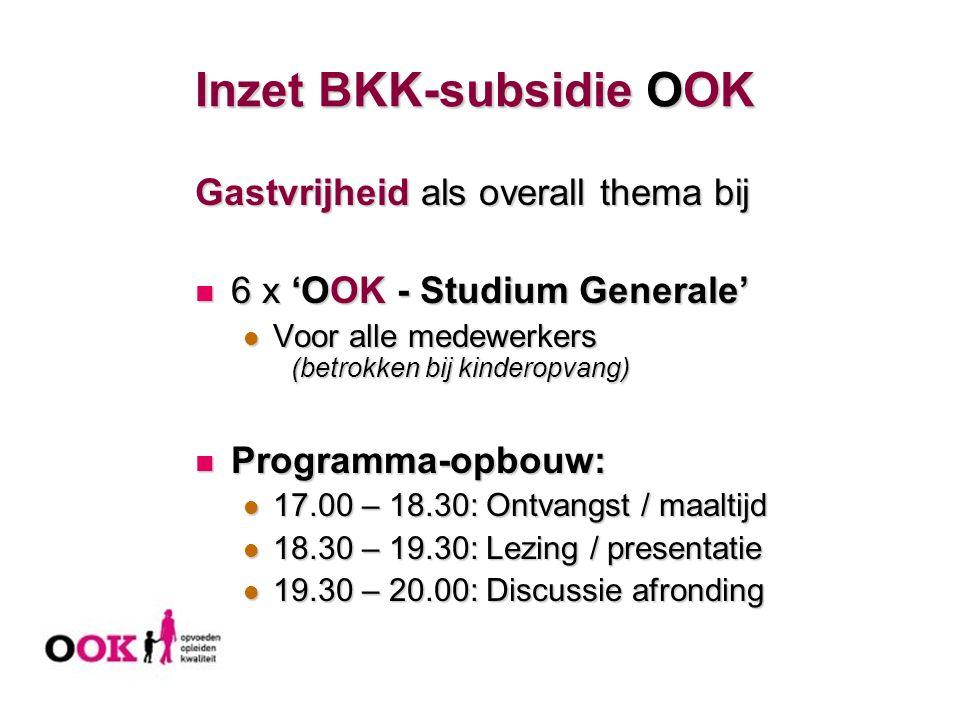 Inzet BKK-subsidie OOK Gastvrijheid als overall thema bij 6 x 'OOK - Studium Generale' 6 x 'OOK - Studium Generale' Voor alle medewerkers (betrokken b