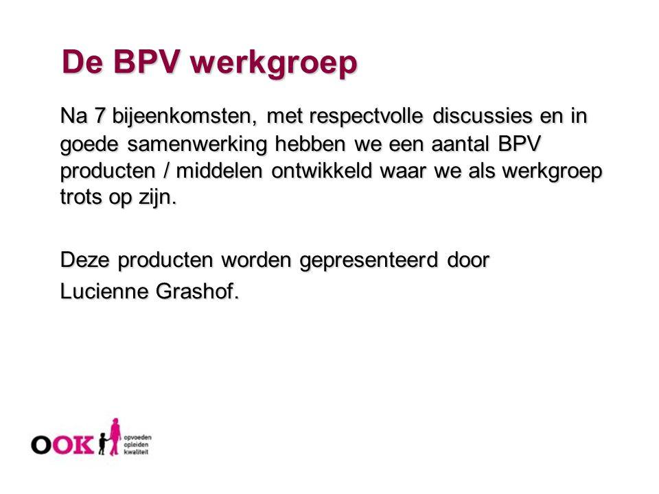 De BPV werkgroep Na 7 bijeenkomsten, met respectvolle discussies en in goede samenwerking hebben we een aantal BPV producten / middelen ontwikkeld waa