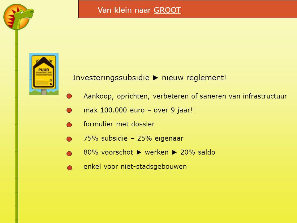 Investeringssubsidie ► nieuw reglement.