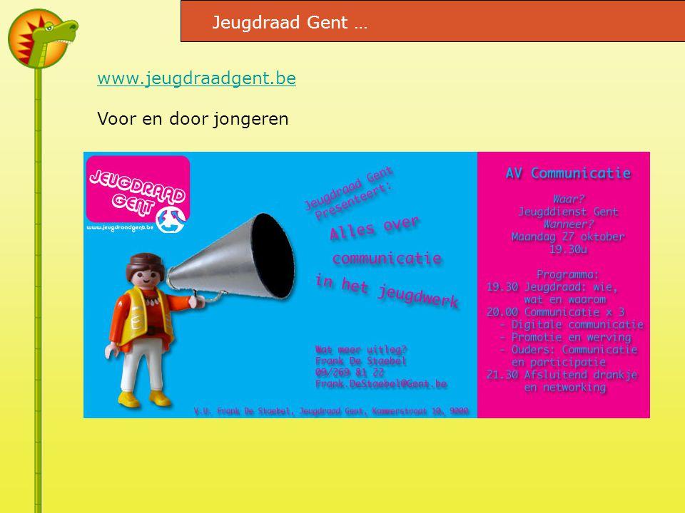 Jeugdraad Gent … www.jeugdraadgent.be Voor en door jongeren