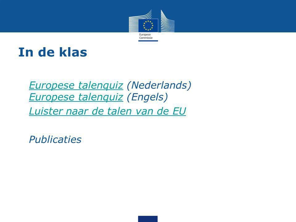 In de klas Europese talenquiz (Nederlands) Europese talenquiz (Engels)Europese talenquiz Luister naar de talen van de EU Publicaties