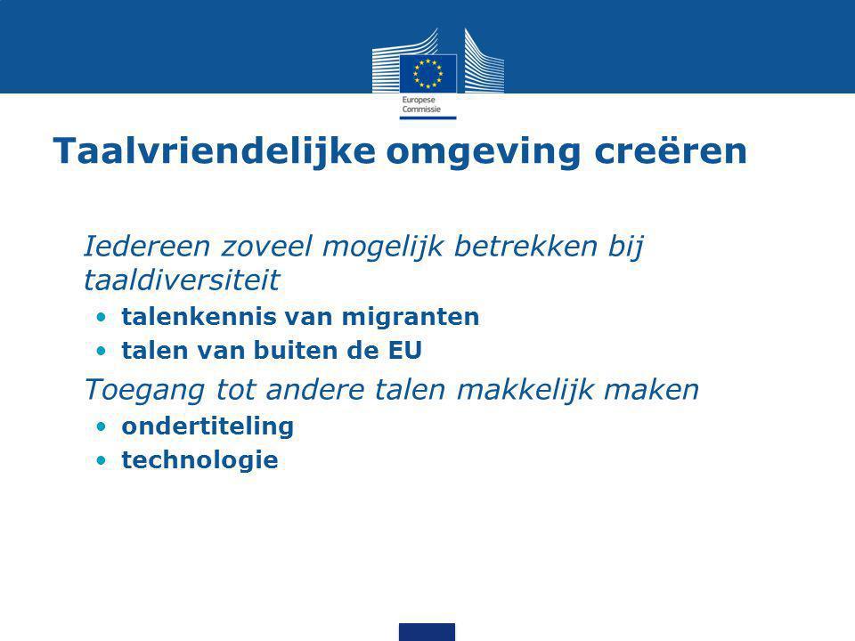 Taalvriendelijke omgeving creëren Iedereen zoveel mogelijk betrekken bij taaldiversiteit talenkennis van migranten talen van buiten de EU Toegang tot andere talen makkelijk maken ondertiteling technologie