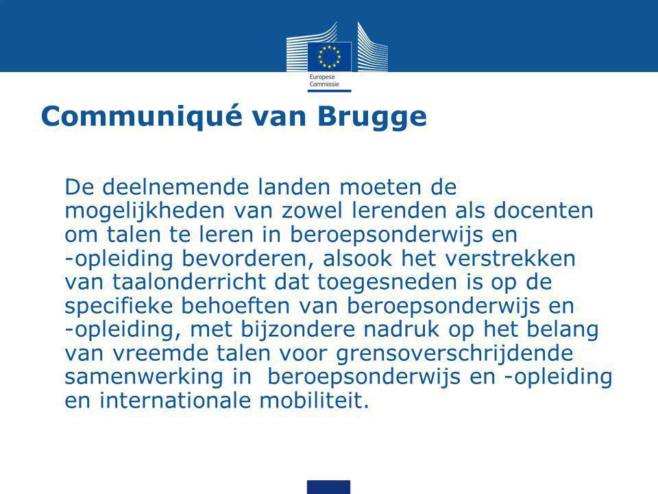 Communiqué van Brugge De deelnemende landen moeten de mogelijkheden van zowel lerenden als docenten om talen te leren in beroepsonderwijs en -opleidin