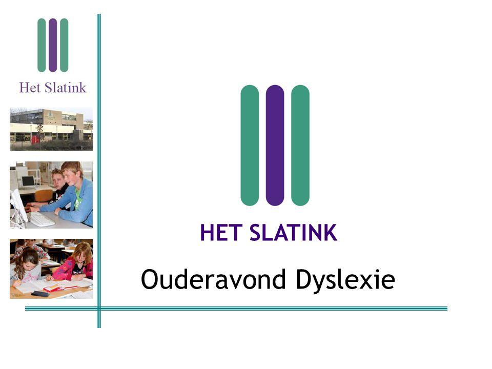 HET SLATINK Ouderavond Dyslexie