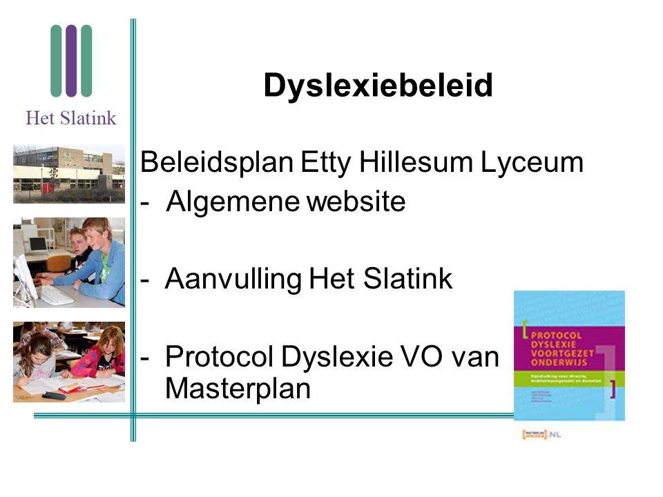 Dyslexiebeleid Beleidsplan Etty Hillesum Lyceum - Algemene website -Aanvulling Het Slatink -Protocol Dyslexie VO van Masterplan