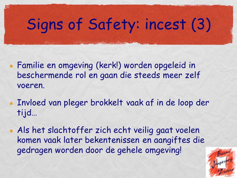 Signs of Safety: incest (3) Familie en omgeving (kerk!) worden opgeleid in beschermende rol en gaan die steeds meer zelf voeren. Invloed van pleger br