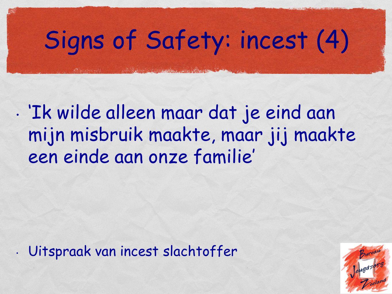 Signs of Safety: incest (4) 'Ik wilde alleen maar dat je eind aan mijn misbruik maakte, maar jij maakte een einde aan onze familie' Uitspraak van ince