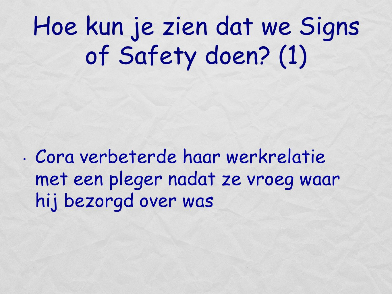 Hoe kun je zien dat we Signs of Safety doen.