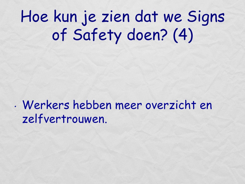 Hoe kun je zien dat we Signs of Safety doen? (4) Werkers hebben meer overzicht en zelfvertrouwen.