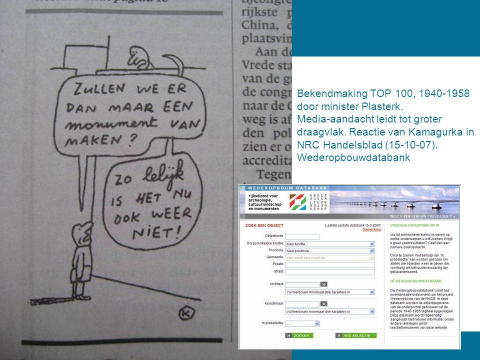 Bekendmaking TOP 100, 1940-1958 door minister Plasterk. Media-aandacht leidt tot groter draagvlak. Reactie van Kamagurka in NRC Handelsblad (15-10-07)