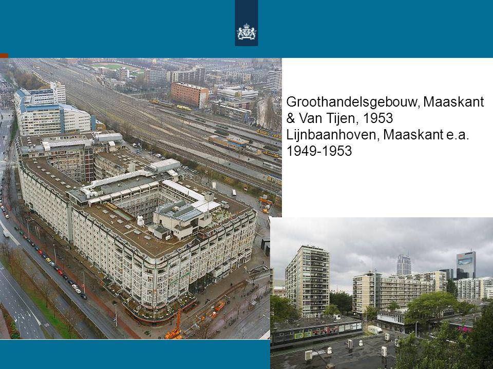 Groothandelsgebouw, Maaskant & Van Tijen, 1953 Lijnbaanhoven, Maaskant e.a. 1949-1953