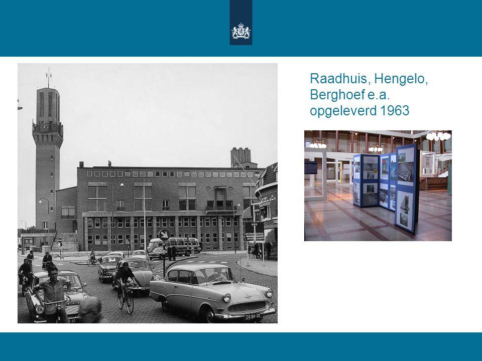 Raadhuis, Hengelo, Berghoef e.a. opgeleverd 1963