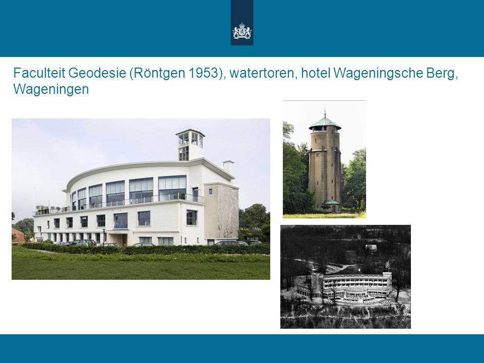 Faculteit Geodesie (Röntgen 1953), watertoren, hotel Wageningsche Berg, Wageningen