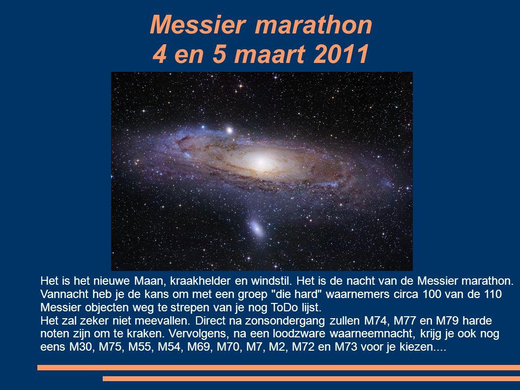 Messier marathon 4 en 5 maart 2011 Het is het nieuwe Maan, kraakhelder en windstil.