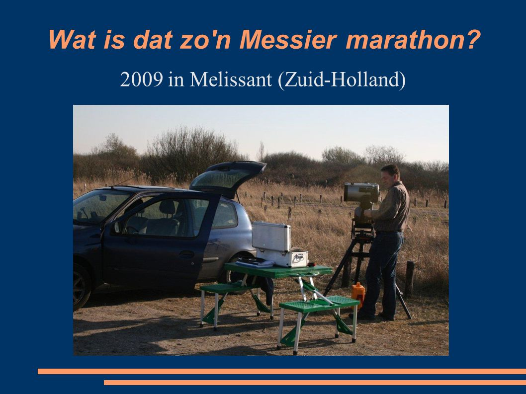 Wat is dat zo n Messier marathon 2009 in Melissant (Zuid-Holland)