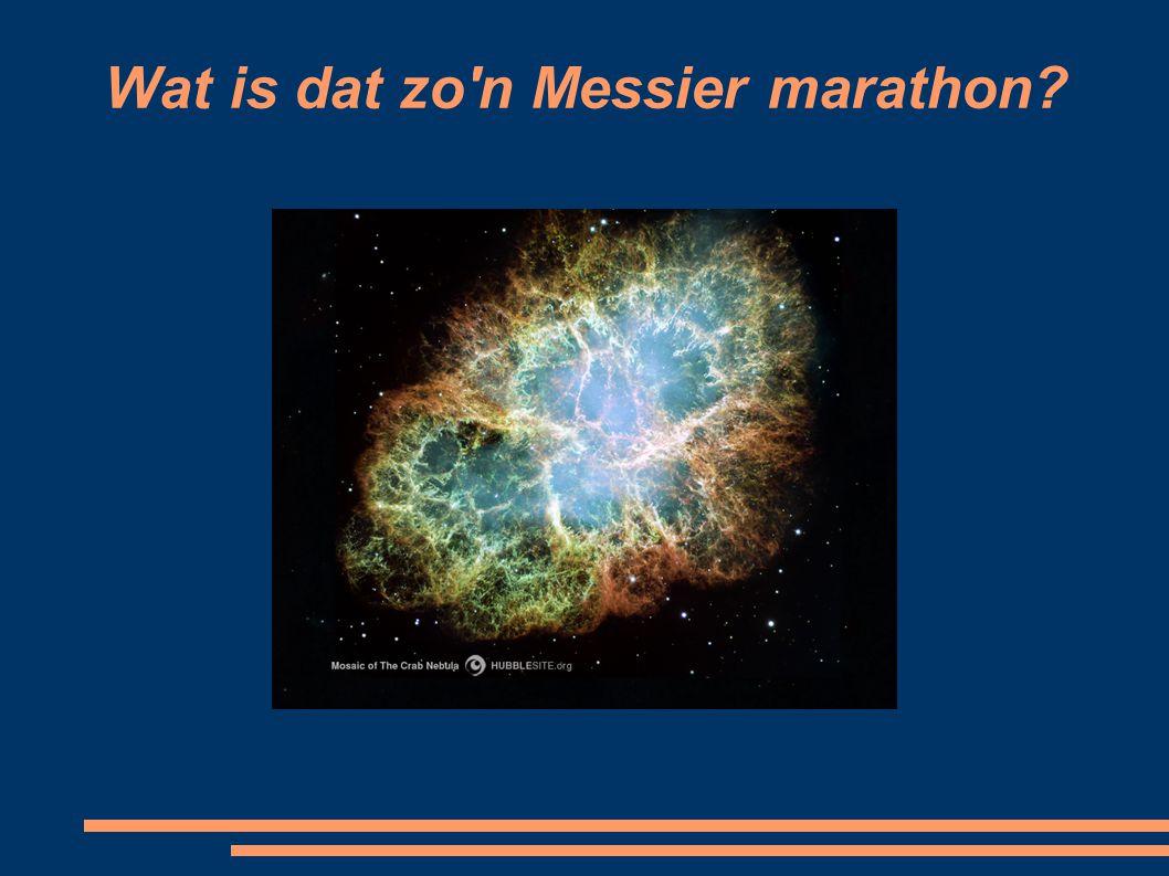 Een informele competitie om zoveel mogelijk Messier objecten op te speuren door 1 persoon in 1 nacht.