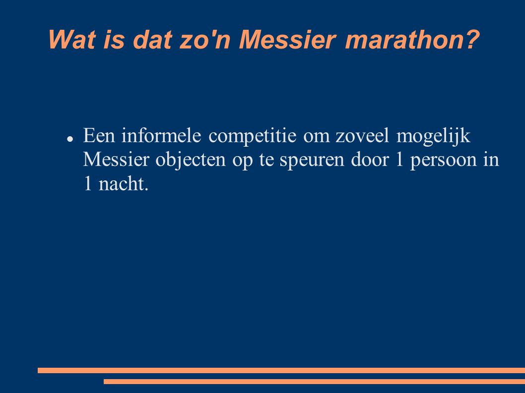 Wat is dat zo n Messier marathon? 2002 in Dreischor (Zeeland) Hooguit 1 sterretje gezien :-(