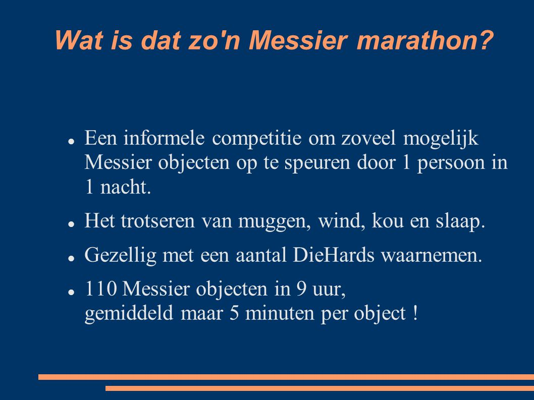 Wat is dat zo n Messier marathon.