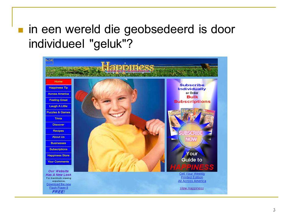 3 in een wereld die geobsedeerd is door individueel geluk ?