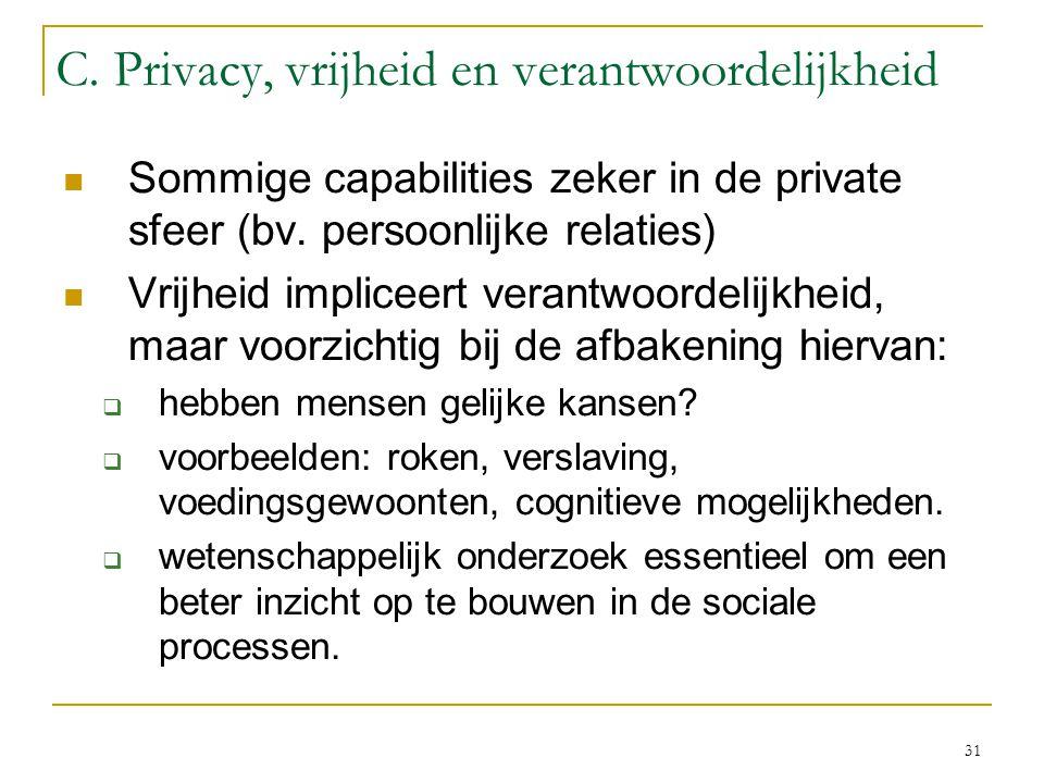 31 C. Privacy, vrijheid en verantwoordelijkheid Sommige capabilities zeker in de private sfeer (bv.