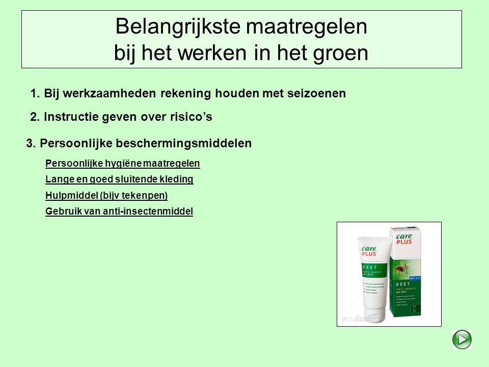 Instructie over de risico's bij het werken in het groen Ziekte van Lyme: Veroorzaker: een teek..